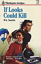 If Looks Could Kill by M.L. Gamble