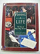 Weaving a life : the story of Mary Meigs…