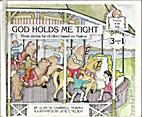 God Holds Me Tight: Three Stories for…