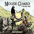 Mouse Guard: The Black Axe by David Petersen