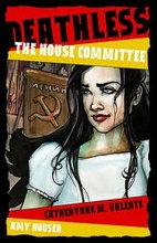 Deathless: The House Committee by Catherine…