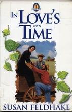 In Love's Own Time by Susan C. Feldhake