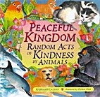 Peaceful Kingdom: Random Acts of Kindness by…