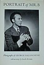 Portrait of Mr. B: Photographs of George…