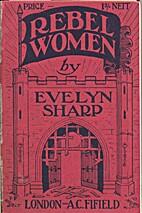 Rebel Women by Evelyn Sharp