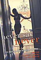 Never Say Never: Tips, Tricks, and Erotic…