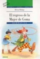 El regreso de la Mujer de goma. by Héctor…