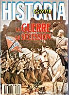 Historia Spécial La Guerre de Sécession by…