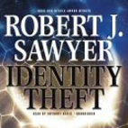 Identity Theft by Robert J. Sawyer