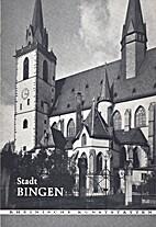 Stadt Bingen. by Ernst Emmerling