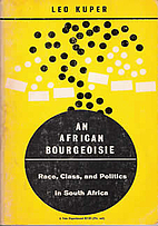 An African bourgeoisie; race, class, and…