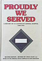 Proudly we served : 2/5 Australian General…