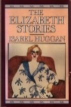 The Elizabeth Stories by Isabel Huggan