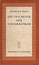 Die Fragmente der Vorsokratiker by Hermann…
