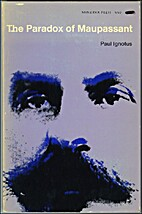 The paradox of Maupassant by Paul Ignotus