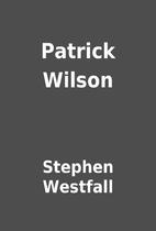 Patrick Wilson by Stephen Westfall
