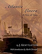 Atlantic Liners: A Trio of Trios by J. Kent…