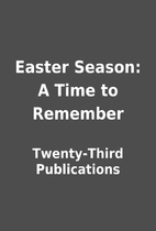 Easter Season: A Time to Remember by…