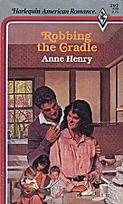 Robbing the Cradle by Anne Henry