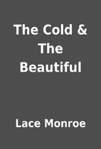 The Cold & The Beautiful by Lace Monroe