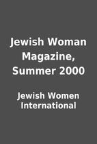 Jewish Woman Magazine, Summer 2000 by Jewish…