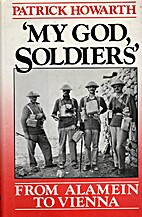 My God, Soldiers: From Alamein to Vienna by…