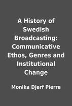 A History of Swedish Broadcasting:…