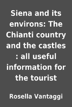 Siena and its environs: The Chianti country…