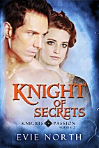 KNIGHT OF SECRETS (Knights of Passion Series…