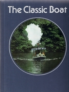 The Classic Boat by Time-Life Books