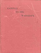 Gateway to the Wairarapa by C. J. (Cyril…