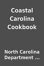 Coastal Carolina Cookbook by North Carolina…