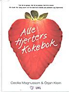 Alle hjerters kokebok by Cecilia Magnusson