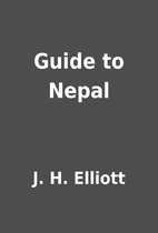 Guide to Nepal by J. H. Elliott