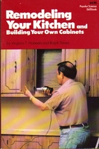 Remodeling your kitchen and building your…
