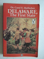 Delaware, the First State by Carol E.…