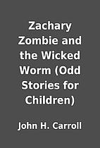 Zachary Zombie and the Wicked Worm (Odd…