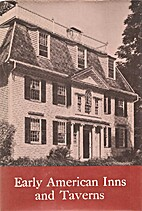 Early American Inns and Taverns by Elise…