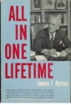 All in one lifetime by James F. Byrnes