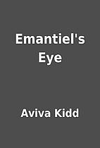 Emantiel's Eye by Aviva Kidd