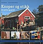 Knoper og stikk by Guttorm Eskild Nilsen
