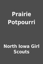 Prairie Potpourri by North Iowa Girl Scouts