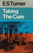 Taking the Cure by E. S. Turner