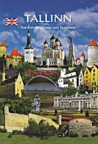 Tallinn, The City of Legend and Tradition by…