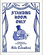 Standing Room Only by Aldo Colombini