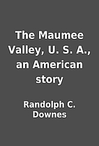 The Maumee Valley, U. S. A., an American…