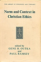 Norm and context in Christian ethics by Gene…
