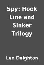 Spy: Hook Line and Sinker Trilogy by Len…