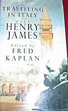 Travelling in Italy with Henry James by…