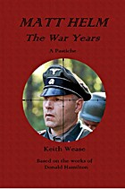 MATT HELM: The War Years by Keith Wease